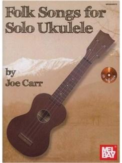Folk Songs For Solo Ukulele Books and CDs | Ukulele