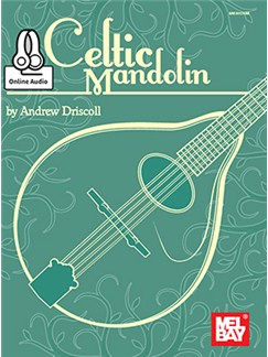 Andrew Driscoll: Celtic Mandolin (Book/Online Audio) Books and Digital Audio | Mandolin