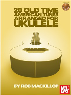 20 Old-Time American Tunes Arranged for Uke Books and CDs | Ukulele