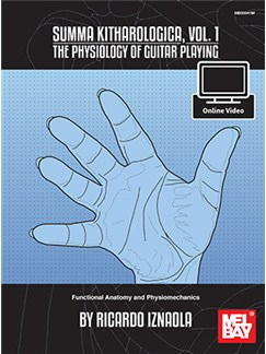 Ricardo Iznaola: Summa Kitharologica, Volume 1 - The Physiology Of Guitar Playing: Functional Anatomy And Physiomechanics (Book/Online Video) Books and Digital Audio | Guitar