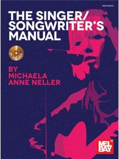 Michaela Ann Neller: The Singer/Songwriter's Manual (Book/CD) Books and CDs | Voice