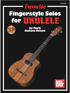 "Mark ""Kailana"" Nelson: Favorite Fingerstyle Solos for Ukulele Books and CDs 