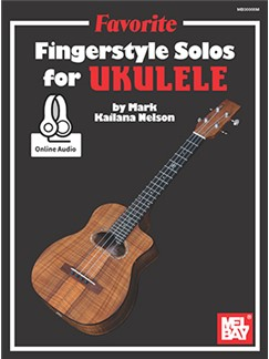 "Mark ""Kailana"" Nelson: Favorite Fingerstyle Solos For Ukulele (Book/Online Audio) Livre 