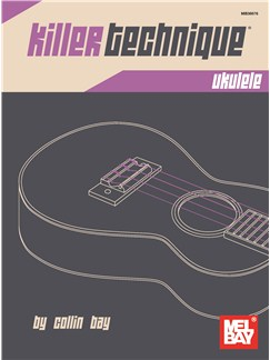 Collin Bay: Killer Technique - Ukulele Books | Ukulele