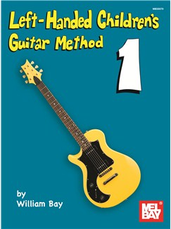 William Bay: Left-Handed Children's Guitar Method Books | Left-Handed Guitar