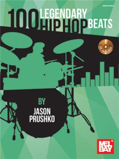 Jason Prushko: 100 Legendary Hip Hop Beats (Book/CD) Books and CDs | Drums