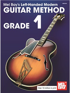 Mel Bay's Left-Handed Modern Guitar Method Grade 1 Books | Guitar, Left-Handed Guitar