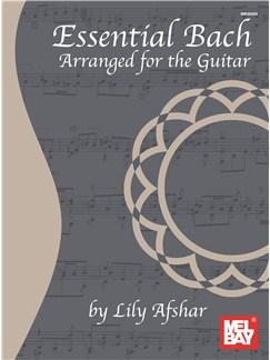 Essential Bach - Arranged For The Guitar Books | Classical Guitar