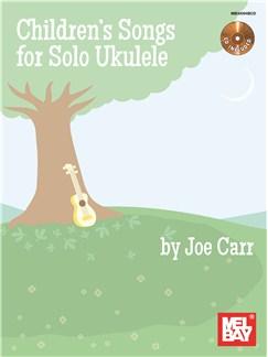 Joe Carr: Children's Songs For Solo Ukulele Books and CDs | Ukulele