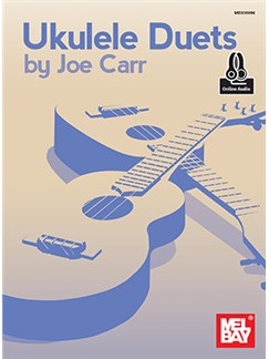 Joe Carr: Ukulele Duets (Book/Online Audio) Books and Digital Audio | Ukulele