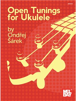 Ondrej Sarek: Open Tunings For Ukulele Books | Ukulele