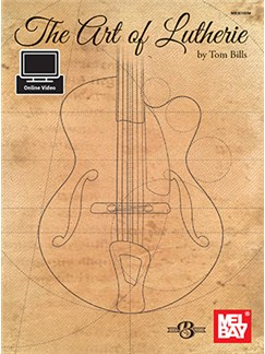 Tom Bills: The Art Of Lutherie (Book/Online Video) Books and Digital Audio | Guitar