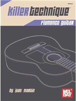 Juan Martin/Patrick Campbell: Killer Technique - Flamenco Guitar Books | Guitar, Guitar Tab