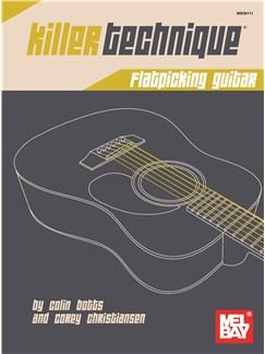 Colin Botts/Corey Christiansen: Killer Technique - Flatpicking Guitar Books | Guitar