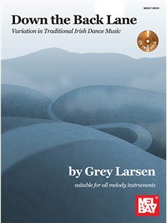 Down The Back Lane: Variation In Traditional Irish Dance Music Books and CDs | Tin Whistle, Flute