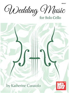 Katherine Curatolo: Wedding Music for Solo Cello Books | Cello