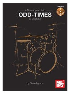 A New Approach To Odd Times For Drum Set: Book And CD Set Books and CDs | Drums