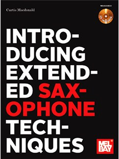 Introducing Extended Saxophone Techniques (Book/CD) Books and CDs | Saxophone