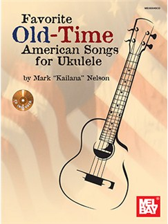 Favorite Old-Time American Songs For Ukulele: Book And CD Books and CDs | Ukulele