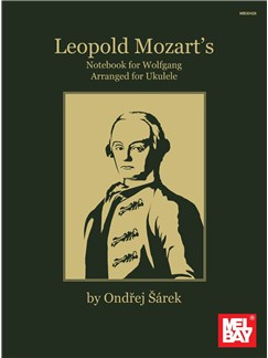 Leopold Mozart's Notebook For Wolfgang Arranged For Ukulele Books | Ukulele