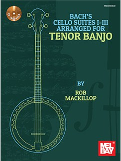Bach's Cello Suites I-III Arranged For Tenor Banjo Books and CDs | Banjo