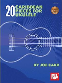 Joe Carr: 20 Caribbean Pieces For Ukulele (Book/CD) Books and CDs | Ukulele