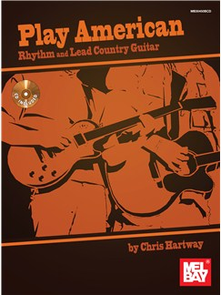 Chris Hartway: Play American: Rhythm And Lead Country Guitar (Book/CD) Books and CDs | Guitar