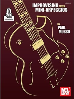 Paul Musso: Improvising With Mini-Arpeggios (Book/Online Audio) Books and Digital Audio | Guitar
