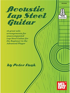 Peter Funk: Acoustic Lap Steel Guitar (Book/Online Audio) Books | Guitar