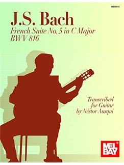 J.S. Bach French Suite No. 5 In C (Arr. Nestor Ausqui) Books | Guitar