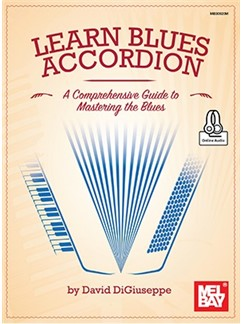 David DiGiuseppe: Learn Blues Accordion (Book/Online Audio) Books and Digital Audio | Accordion