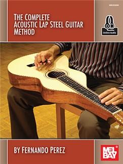Fernando Perez: The Complete Acoustic Lap Steel Guitar Method (Book/Online Audio) Books and Digital Audio | Lap Steel