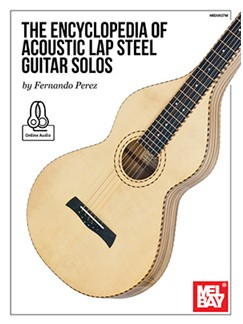Fernando Perez: The Encyclopedia Of Acoustic Lap Steel Guitar Solos (Book/Online Audio) Books and Digital Audio | Lap Steel