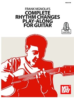 Frank Vignola's Complete Rhythm Changes Play-Along For Guitar (Book/Online Audio) Books and Digital Audio | Guitar