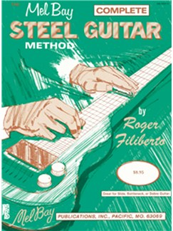 Roger Filiberto: The Mel Bay Complete Steel Guitar Method Books | Guitar