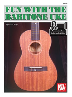 Mel Bay: Fun With The Baritone Uke (Book/Online Audio) Books and Digital Audio   Ukulele