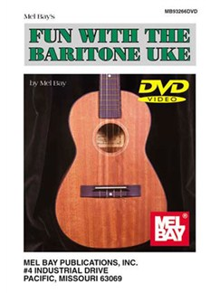 Mel Bay: Fun With The Baritone Uke DVDs / Videos | Ukulele