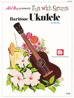 Bill Bay: Fun With Strums - Baritone Ukulele Books | Ukulele