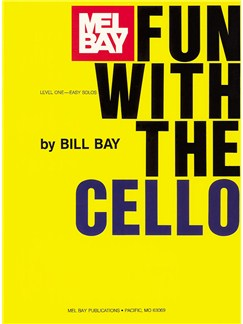 Bill Bay: Fun With The Cello - Level One Easy Solos Books | Cello