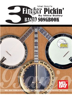 MIke Bailey: 3 Finger Pickin' Banjo Songbook Books and CDs | Banjo Tab