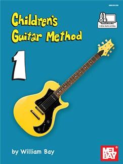 William Bay: Children's Guitar Method - Volume 1 (Book/Online Audio And Video) Books and Digital Audio | Guitar