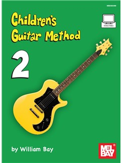 William Bay: Children's Guitar Method - Volume 2 (Book/Online Video) Bog og Digitale Audio | Guitar