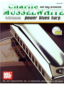 Charlie Musselwhite: Power Blues Harp Books and CDs | Harmonica