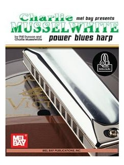 Charlie Musselwhite/Power Blues Harp (Book/Online Audio) Books | Harp