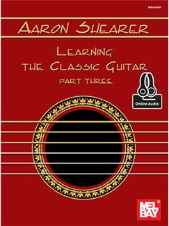 Aaron Shearer: Learning The Classic Guitar - Part Three (Book/Online Audio) Books and Digital Audio | Guitar