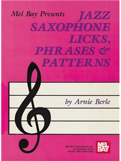 Arnie Berle: Jazz Saxophone Licks, Phrases And Patterns Books | Saxophone