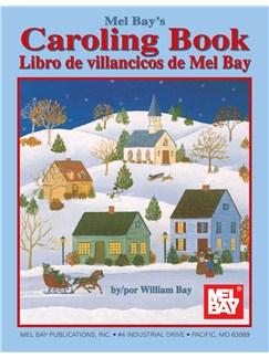 Mel Bay's Caroling Book (Spanish Edition) Books | Melody Line, Lyrics & Chords