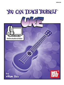 William Bay: You Can Teach Yourself Uke (Book/Online Audio And Video) Books and Digital Audio | Ukulele