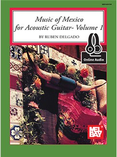 Ruben Delgado: Music Of Mexico For Acoustic Guitar - Volume 1 (Book/Online Audio) Books and Digital Audio | Guitar