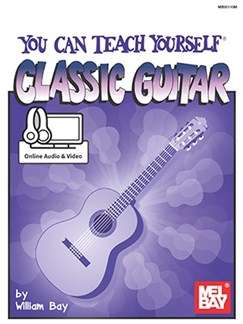 William Bay: You Can Teach Yourself Classic Guitar (Book/Online Audio/Video) Books and Digital Audio | Guitar
